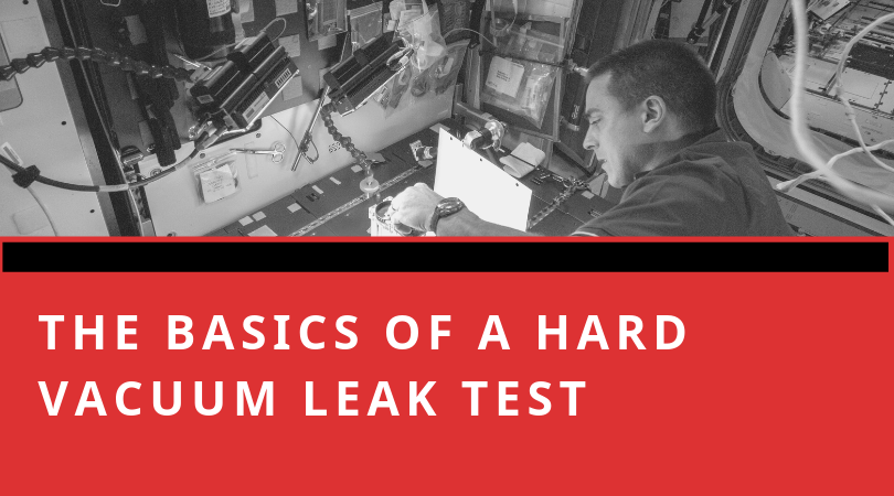 The basics of a hard vacuum leak test